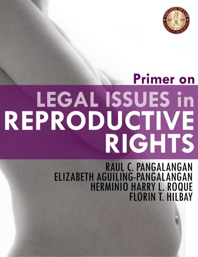 PRIMER ONLEGAL ISSUES IN REPRODUCTIVE HEALTH           Raul C. Pangalangan      Elizabeth Aguiling-Pangalangan       Hermi...