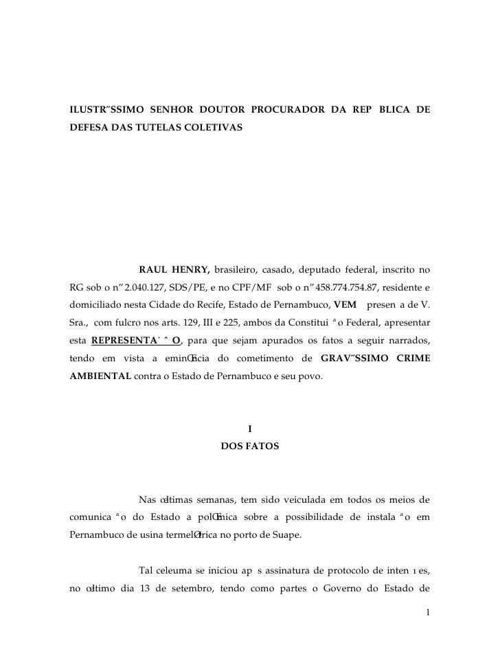 ILUSTRÍSSIMO SENHOR DOUTOR PROCURADOR DA REPÚBLICA DEDEFESA DAS TUTELAS COLETIVAS                RAUL HENRY, brasileiro, c...