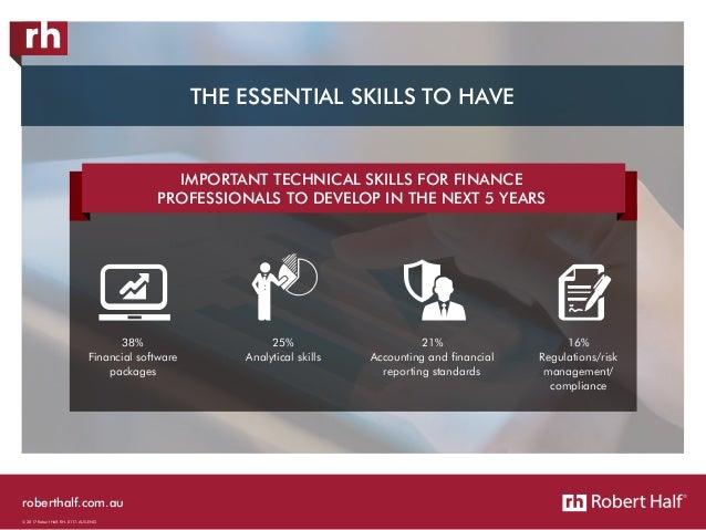 roberthalf.com.au © 2017 Robert Half. RH-0117-AUS-ENG 38% Financial software packages 25% Analytical skills 21% Accounting...
