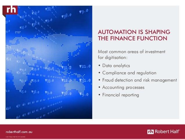 roberthalf.com.au © 2017 Robert Half. RH-0117-AUS-ENG Most common areas of investment for digitisation: •Data analytics •...