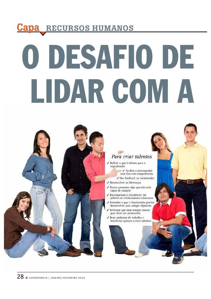 Capa                RECURSOS HUMANOS     O DESAFIO DE  LIDAR COM A     28   Q SU PERVAREJO | JAN EIRO / FEVEREIRO 2 0 1 0