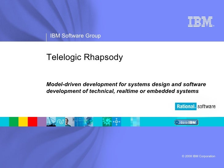 Telelogic Rhapsody  <ul><li>Model-driven development for systems design and software development of technical, realtime or...