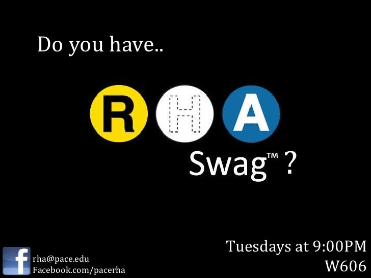 Do you have..                              ?                       Tuesdays at 9:00PMrha@pace.eduFacebook.com/pacerha     ...