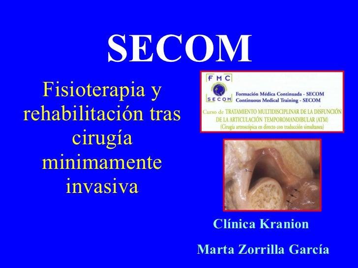 SECOM Fisioterapia y rehabilitación tras cirugía minimamente invasiva Clínica Kranion Marta Zorrilla García