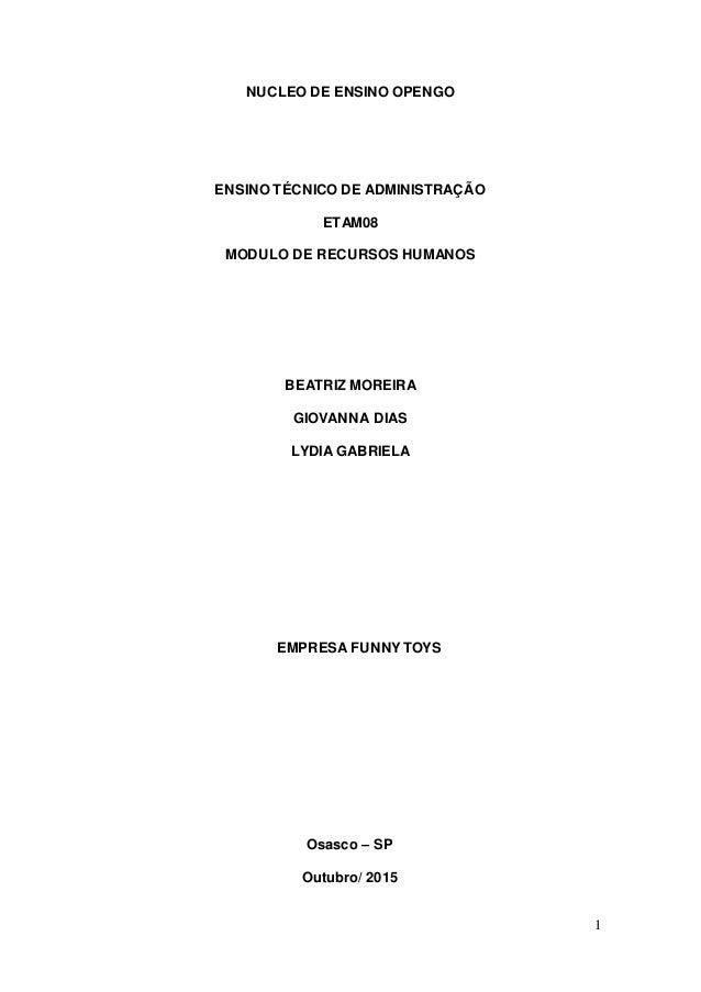 1 NUCLEO DE ENSINO OPENGO ENSINO TÉCNICO DE ADMINISTRAÇÃO ETAM08 MODULO DE RECURSOS HUMANOS BEATRIZ MOREIRA GIOVANNA DIAS ...