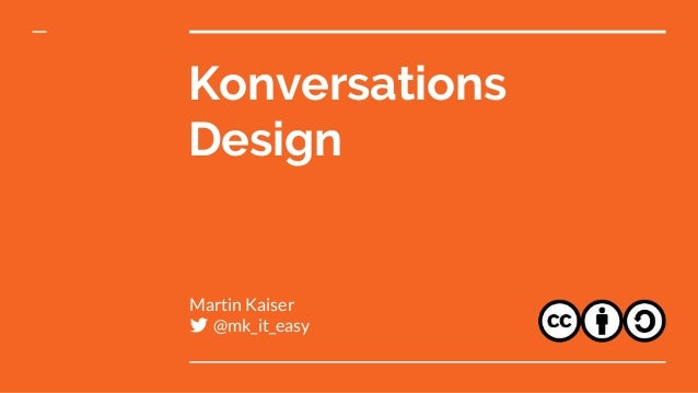 Konversations Design Martin Kaiser @mk_it_easy
