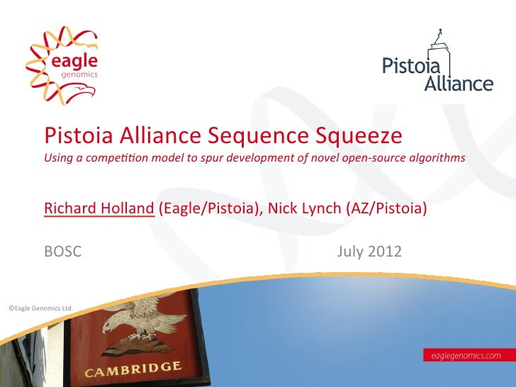Pistoia	  Alliance	  Sequence	  Squeeze	                Using	  a	  compe--on	  model	  to	  spur	  development	  of	  nov...