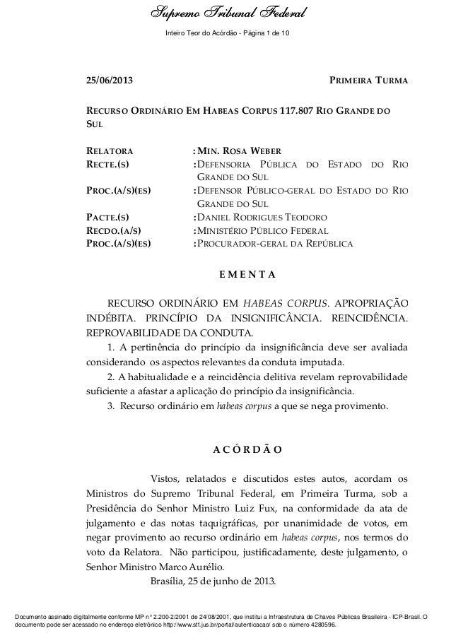 Ementa e Acórdão 25/06/2013 PRIMEIRA TURMA RECURSO ORDINÁRIO EM HABEAS CORPUS 117.807 RIO GRANDE DO SUL RELATORA : MIN. RO...