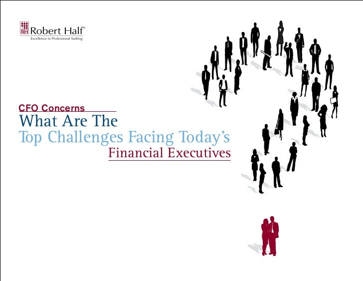 CFO ConcernsWhat Are TheTop Challenges Facing Today's               Financial Executives