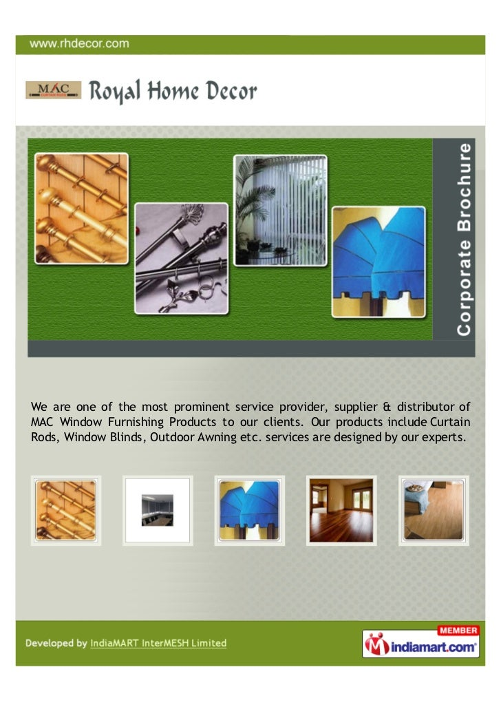 We are one of the most prominent service provider, supplier & distributor ofMAC Window Furnishing Products to our clients....