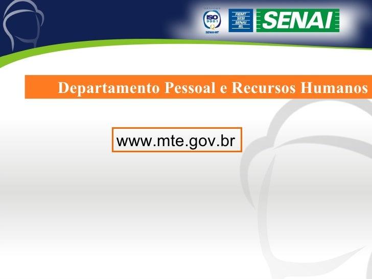 Departamento Pessoal e Recursos Humanos www.mte.gov.br