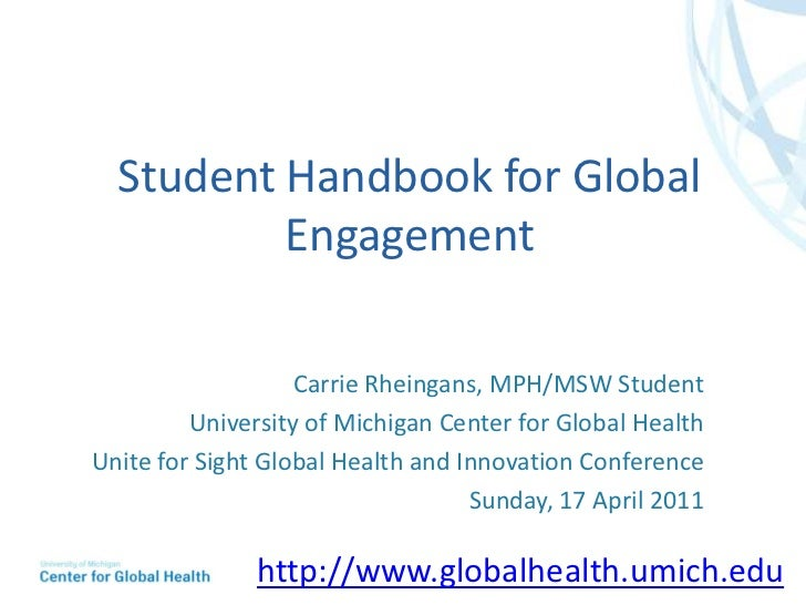 Student Handbook for Global Engagement<br />Carrie Rheingans, MPH/MSW Student<br />University of Michigan Center for Globa...