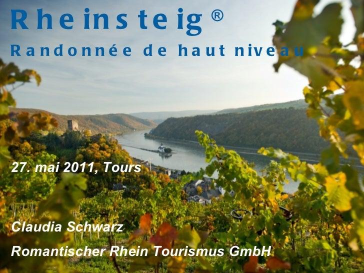 Rheinsteig ® -Büro, 2010 Rheinsteig ® Randonnée de haut niveau 27. mai 2011, Tours Claudia Schwarz  Romantischer Rhein Tou...