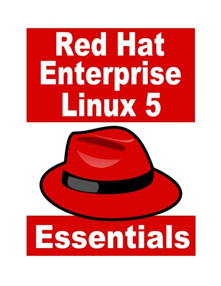 RHEL 5 EssentialsRed Hat Enterprise Linux 5Essentials                                      2