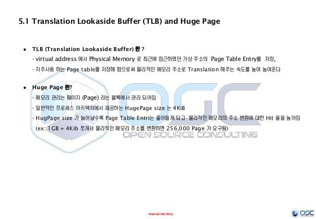 - Internal Use Only - 5.1 Translation Lookaside Buffer (TLB) and Huge Page  TLB (Translation Lookaside Buffer) 란 ? - virt...