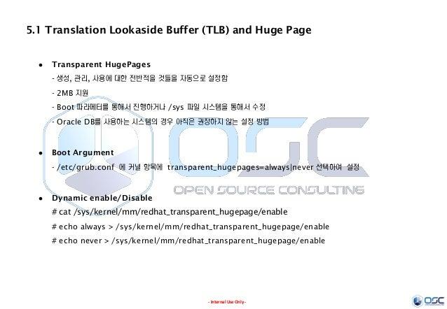 - Internal Use Only - 5.1 Translation Lookaside Buffer (TLB) and Huge Page  Transparent HugePages - 생성, 관리, 사용에 대한 전반적을 것...