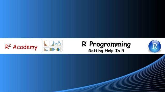 www.r-squared.in/git-hub R2 Academy R Programming Getting Help In R