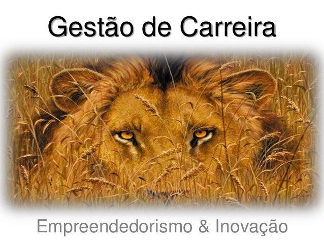Gestão de CarreiraEmpreendedorismo & Inovação