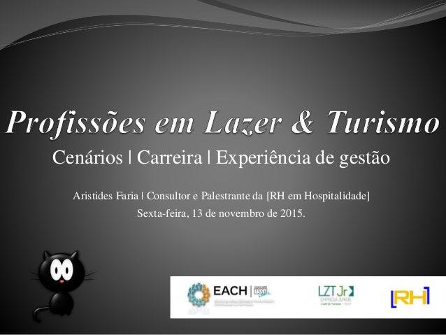 Cenários | Carreira | Experiência de gestão Aristides Faria | Consultor e Palestrante da [RH em Hospitalidade] Sexta-feira...