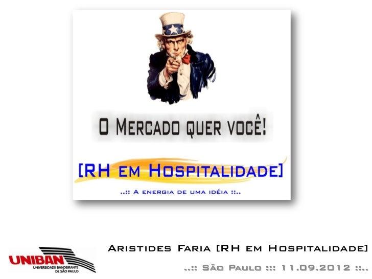 Aristides Faria [RH em Hospitalidade]          ..:: São Paulo ::: 11.09.2012 ::..