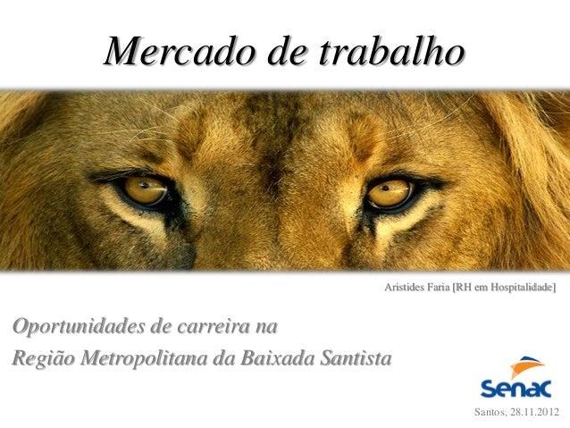 Mercado de trabalho                                       Aristides Faria [RH em Hospitalidade]Oportunidades de carreira n...