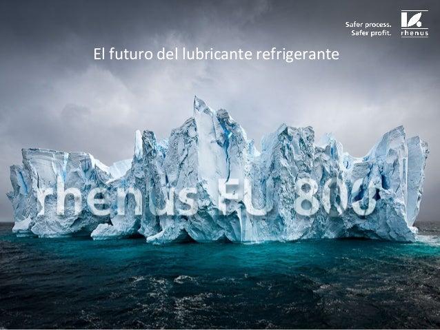 El futuro del lubricante refrigerante