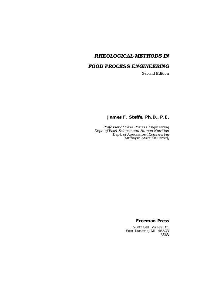RHEOLOGICAL METHODS INFOOD PROCESS ENGINEERING                             Second Edition        James F. Steffe, Ph.D., P...