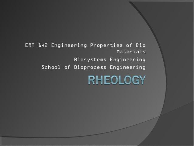 ERT 142 Engineering Properties of Bio Materials Biosystems Engineering School of Bioprocess Engineering