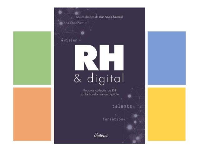 RH ET DIGITAL Ce livre vous donnera des pistes à suivre avant de lancer ou relancer votre TRANSFORMATION DIGITALE, sans fo...