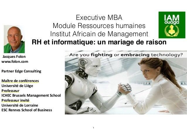 Executive MBA Module Ressources humaines Institut Africain de Management RH et informatique: un mariage de raison   Jacq...