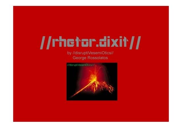Rhetor dixit model by disruptive semiotics