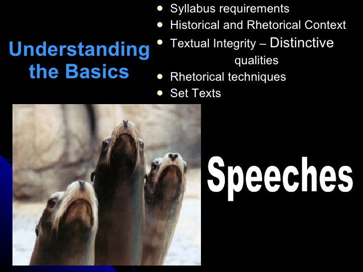 Understanding the Basics <ul><li>Syllabus requirements </li></ul><ul><li>Historical and Rhetorical Context </li></ul><ul><...