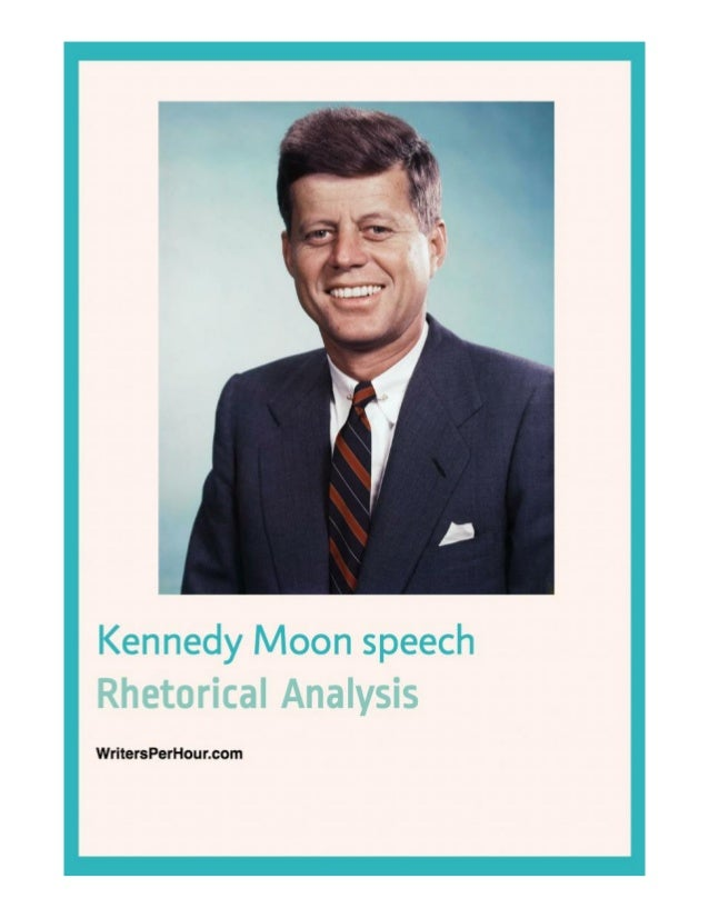 jfk speech rhetorical analysis Rhetorical analysis of the kennedy speech about a trip to the moon written by writersperhourcom.
