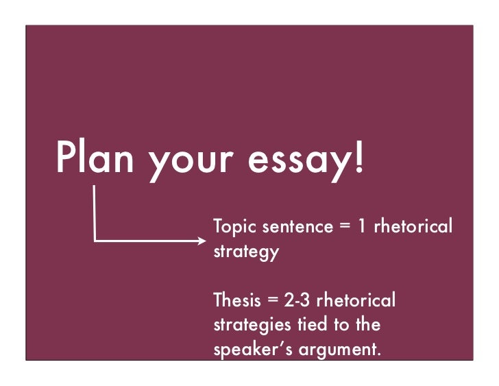 rhetorical analysis step by step 5 plan your essay topic sentence 1 rhetorical