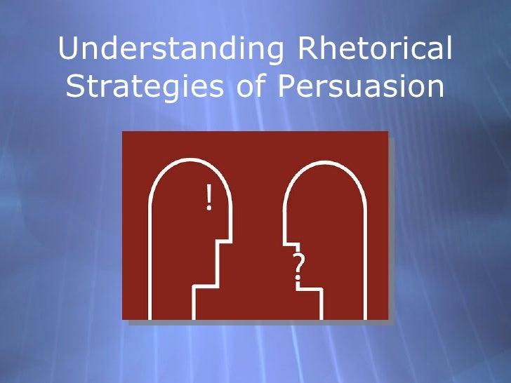 Understanding Rhetorical Strategies of Persuasion