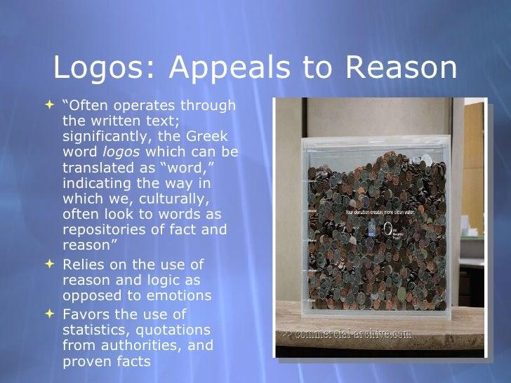 """Logos: Appeals to Reason <ul><li>"""" Often operates through the written text; significantly, the Greek word  logos  which ca..."""