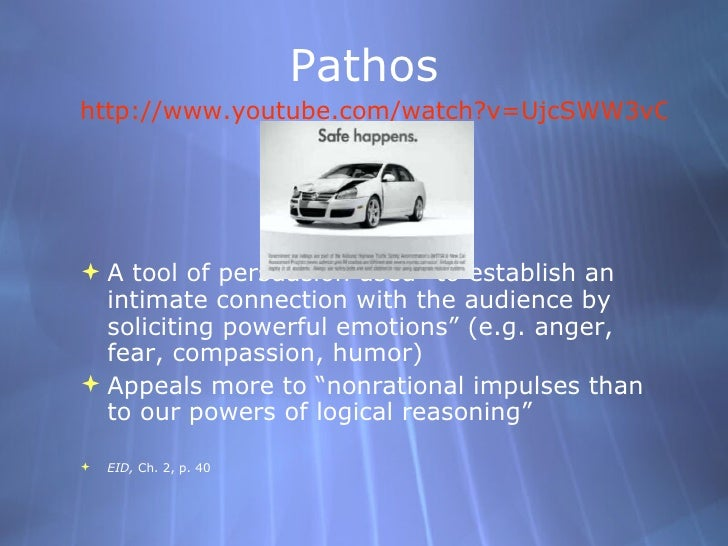 "Pathos <ul><li>http://www.youtube.com/watch?v=UjcSWW3vCBk </li></ul><ul><li>A tool of persuasion used ""to establish an int..."