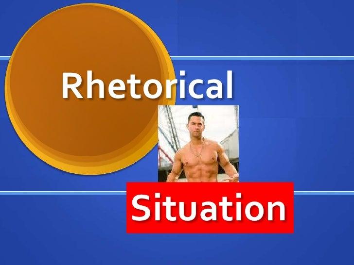 Rhetorical<br />Situation<br />