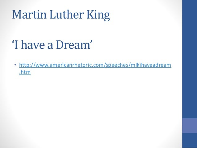 i have a dream rhetorical devices Examples of rhetorical devices in the i have a dream speech alliterationthe repetition of sounds makes the speech more catchy and memorable.