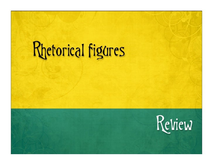 Rhetorical figures                     Review