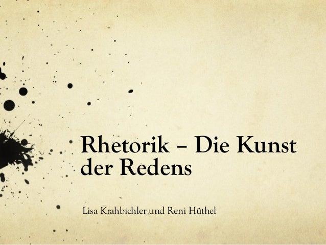 Rhetorik – Die Kunstder RedensLisa Krahbichler und Reni Hüthel