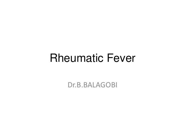 Rheumatic Fever   Dr.B.BALAGOBI