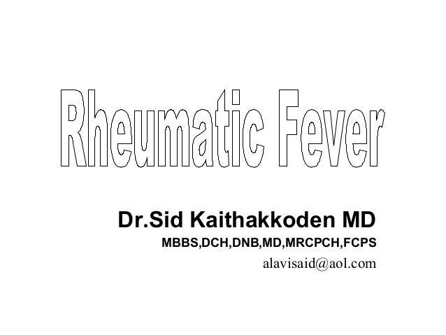 Dr.Sid Kaithakkoden MD MBBS,DCH,DNB,MD,MRCPCH,FCPS alavisaid@aol.com