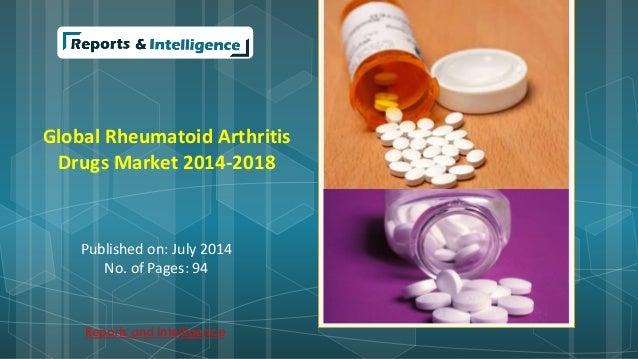 Global Rheumatoid Arthritis  Drugs Market 2014-2018  Published on: July 2014  No. of Pages: 94  Reports and Intelligence