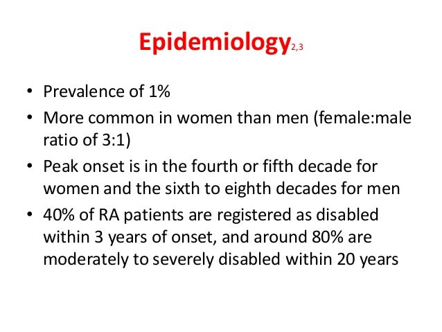 Epidemiology2,3 • Prevalence of 1% • More common in women than men (female:male ratio of 3:1) • Peak onset is in the fourt...