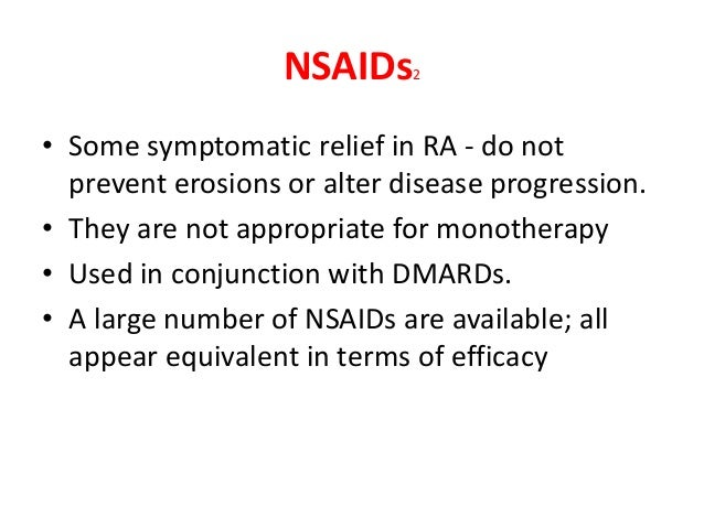 Corticosteroids2 • Prompt anti-inflammatory effect in RA and slow the rate of articular erosion. • Multiple side effects l...