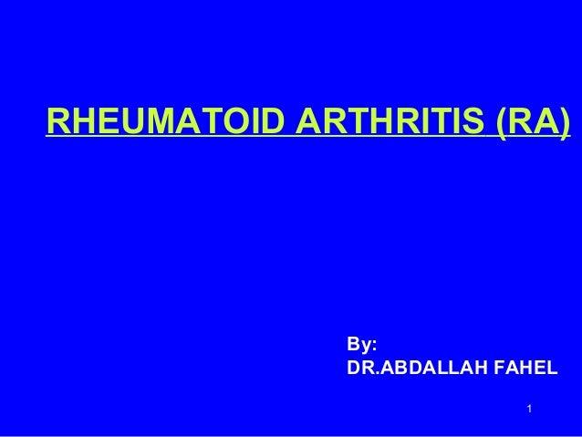 RHEUMATOID ARTHRITIS (RA)  By: DR.ABDALLAH FAHEL 1