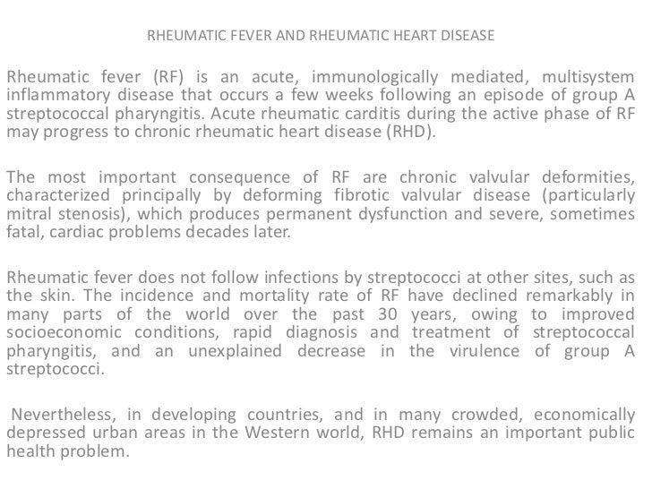 RHEUMATIC FEVER AND RHEUMATIC HEART DISEASERheumatic fever (RF) is an acute, immunologically mediated, multisysteminflamma...