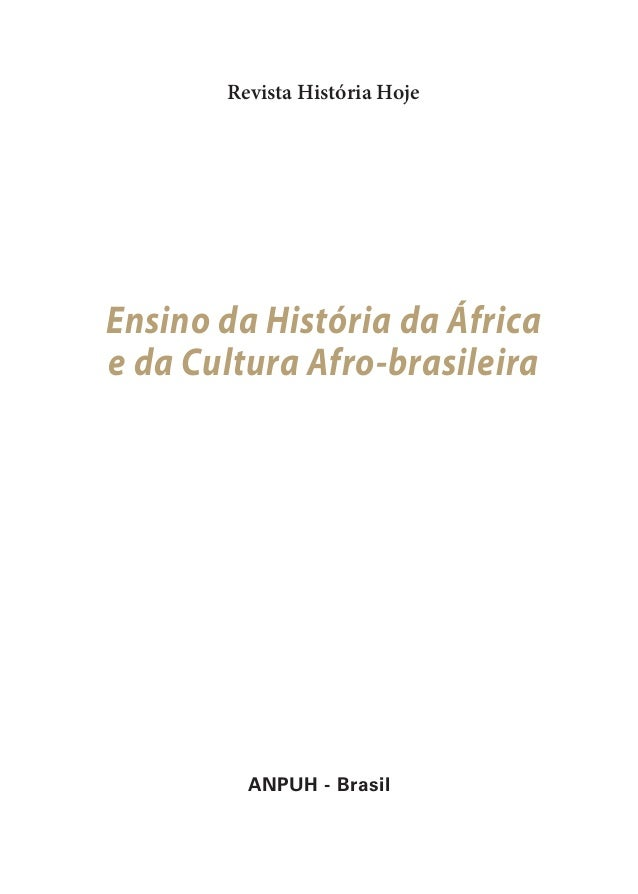 Revista História HojeEnsino da História da Áfricae da Cultura Afro-brasileiraANPUH - Brasil