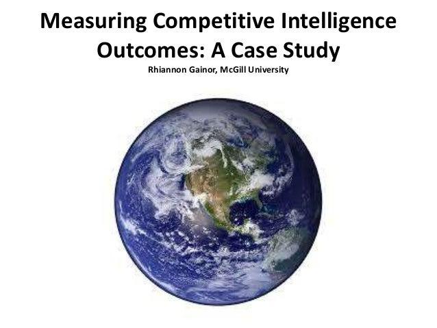Measuring Competitive IntelligenceOutcomes: A Case StudyRhiannon Gainor, McGill University